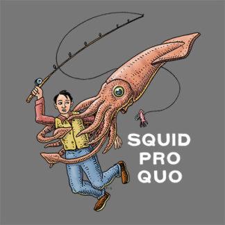 576- Squid Pro Quo